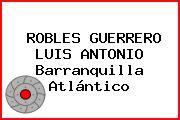 ROBLES GUERRERO LUIS ANTONIO Barranquilla Atlántico
