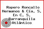 Ropero Roncallo Hermanos & Cía. S. En C. S. Barranquilla Atlántico