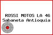 ROSSI MOTOS LA 46 Sabaneta Antioquia