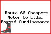 Route 66 Choppers Motor Co Ltda. Bogotá Cundinamarca