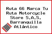 Ruta 66 Marca Tu Ruta Motorcycle Store S.A.S. Barranquilla Atlántico