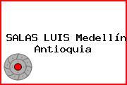 SALAS LUIS Medellín Antioquia