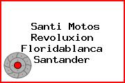 Santi Motos Revoluxion Floridablanca Santander