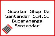 Scooter Shop De Santander S.A.S. Bucaramanga Santander