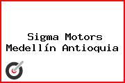 Sigma Motors Medellín Antioquia