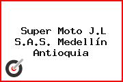 Super Moto J.L S.A.S. Medellín Antioquia