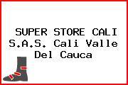 SUPER STORE CALI S.A.S. Cali Valle Del Cauca