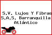 S.V. Lujos Y Fibras S.A.S. Barranquilla Atlántico