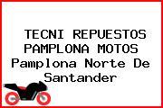 TECNI REPUESTOS PAMPLONA MOTOS Pamplona Norte De Santander