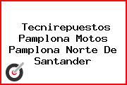 Tecnirepuestos Pamplona Motos Pamplona Norte De Santander