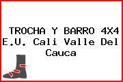 TROCHA Y BARRO 4X4 E.U. Cali Valle Del Cauca