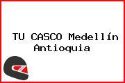 TU CASCO Medellín Antioquia