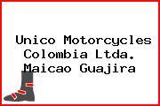 Unico Motorcycles Colombia Ltda. Maicao Guajira