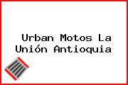 Urban Motos La Unión Antioquia