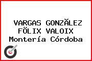 VARGAS GONZÃLEZ FÕLIX VALOIX Montería Córdoba