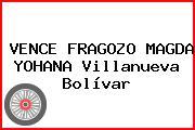 VENCE FRAGOZO MAGDA YOHANA Villanueva Bolívar