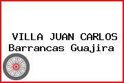 VILLA JUAN CARLOS Barrancas Guajira