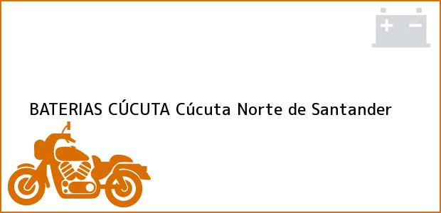 Teléfono, Dirección y otros datos de contacto para BATERIAS CÚCUTA, Cúcuta, Norte de Santander, Colombia