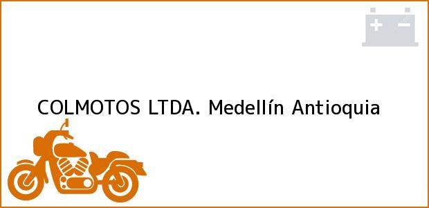 Teléfono, Dirección y otros datos de contacto para COLMOTOS LTDA., Medellín, Antioquia, Colombia