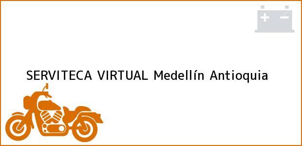 Teléfono, Dirección y otros datos de contacto para SERVITECA VIRTUAL, Medellín, Antioquia, Colombia