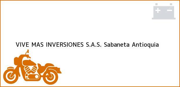 Teléfono, Dirección y otros datos de contacto para VIVE MAS INVERSIONES S.A.S, Sabaneta, Antioquia, Colombia