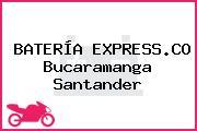 BATERÍA EXPRESS.CO Bucaramanga Santander