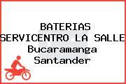 BATERIAS SERVICENTRO LA SALLE Bucaramanga Santander