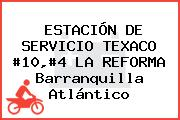 ESTACIÓN DE SERVICIO TEXACO #10,#4 LA REFORMA Barranquilla Atlántico