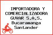 IMPORTADORA Y COMERCIALIZADORA GUVAR S.A.S. Bucaramanga Santander