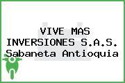 VIVE MAS INVERSIONES S.A.S. Sabaneta Antioquia