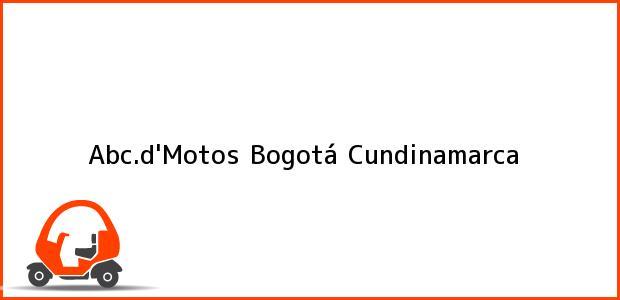 Teléfono, Dirección y otros datos de contacto para Abc.d'Motos, Bogotá, Cundinamarca, Colombia