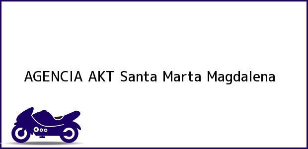 Teléfono, Dirección y otros datos de contacto para AGENCIA AKT, Santa Marta, Magdalena, Colombia