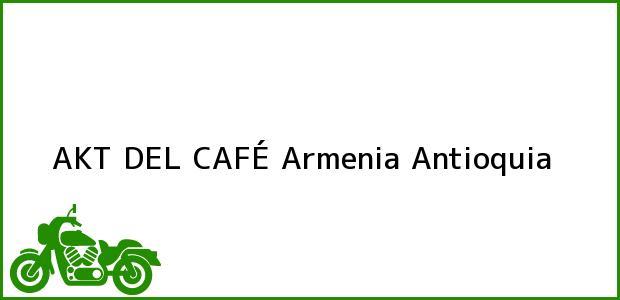 Teléfono, Dirección y otros datos de contacto para AKT DEL CAFÉ, Armenia, Antioquia, Colombia