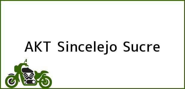 Teléfono, Dirección y otros datos de contacto para AKT, Sincelejo, Sucre, Colombia