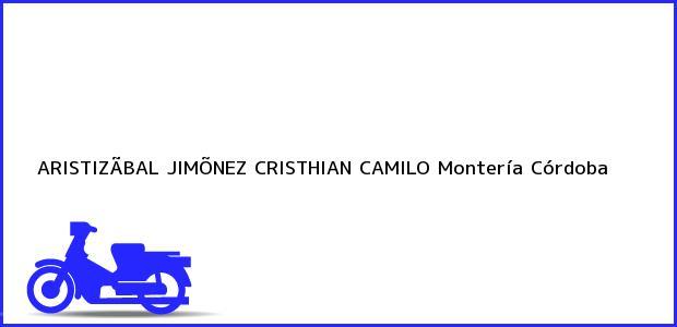 Teléfono, Dirección y otros datos de contacto para ARISTIZÃBAL JIMÕNEZ CRISTHIAN CAMILO, Montería, Córdoba, Colombia