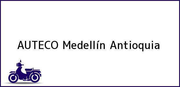 Teléfono, Dirección y otros datos de contacto para AUTECO, Medellín, Antioquia, Colombia