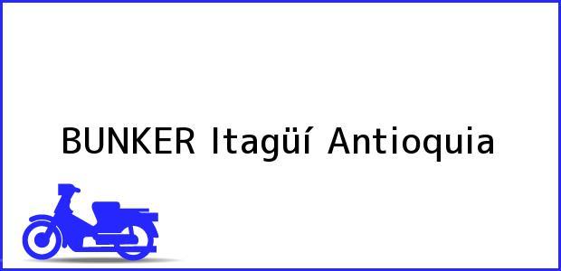 Teléfono, Dirección y otros datos de contacto para BUNKER, Itagüí, Antioquia, Colombia