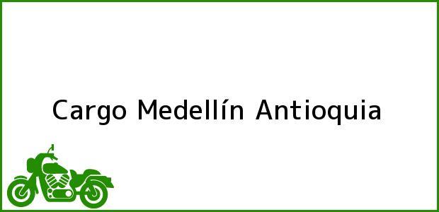 Teléfono, Dirección y otros datos de contacto para Cargo, Medellín, Antioquia, Colombia