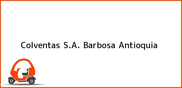 Teléfono, Dirección y otros datos de contacto para Colventas S.A., Barbosa, Antioquia, Colombia