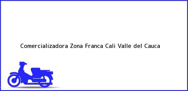 Teléfono, Dirección y otros datos de contacto para Comercializadora Zona Franca, Cali, Valle del Cauca, Colombia