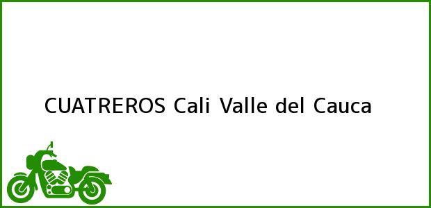 Teléfono, Dirección y otros datos de contacto para CUATREROS, Cali, Valle del Cauca, Colombia