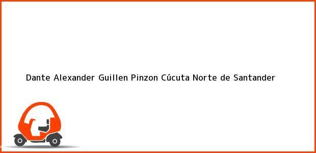 Teléfono, Dirección y otros datos de contacto para Dante Alexander Guillen Pinzon, Cúcuta, Norte de Santander, Colombia