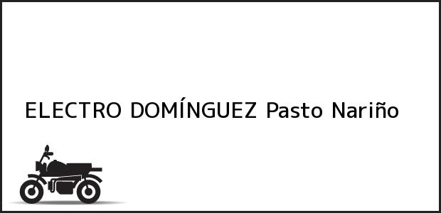 Teléfono, Dirección y otros datos de contacto para Electro Domínguez, Pasto, Nariño, Colombia