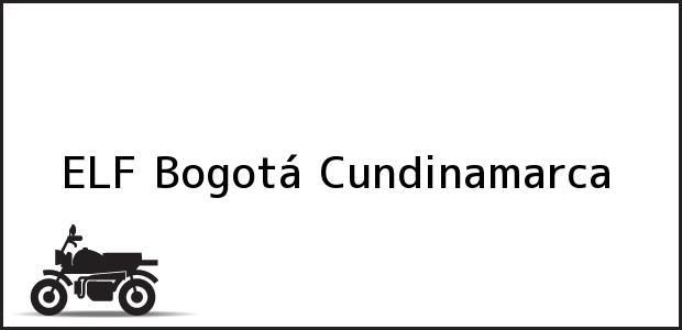 Teléfono, Dirección y otros datos de contacto para ELF, Bogotá, Cundinamarca, Colombia