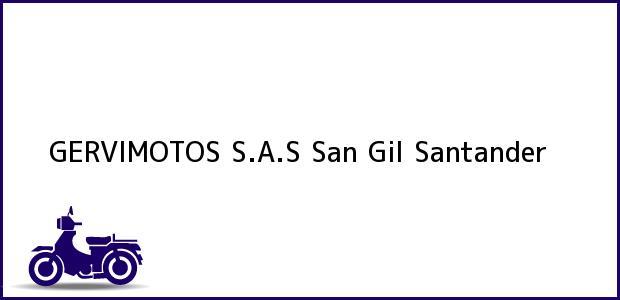 Teléfono, Dirección y otros datos de contacto para GERVIMOTOS S.A.S, San Gil, Santander, Colombia
