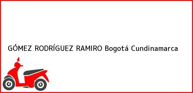 Teléfono, Dirección y otros datos de contacto para GÓMEZ RODRÍGUEZ RAMIRO, Bogotá, Cundinamarca, Colombia