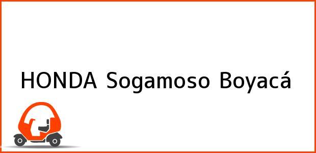 Teléfono, Dirección y otros datos de contacto para HONDA, Sogamoso, Boyacá, Colombia