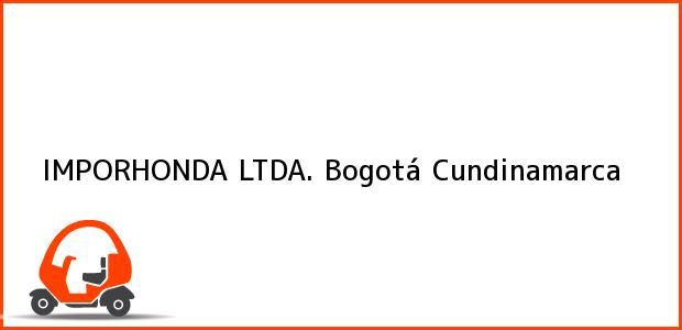 Teléfono, Dirección y otros datos de contacto para Imporhonda Ltda., Bogotá, Cundinamarca, Colombia
