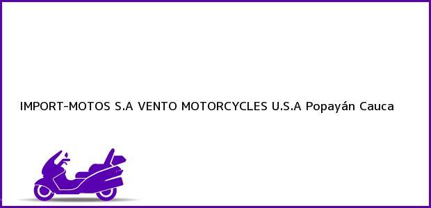 Teléfono, Dirección y otros datos de contacto para IMPORT-MOTOS S.A VENTO MOTORCYCLES U.S.A, Popayán, Cauca, Colombia