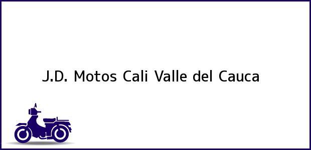 Teléfono, Dirección y otros datos de contacto para J.D. Motos, Cali, Valle del Cauca, Colombia